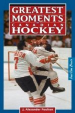 Greatest Moments in Canadian Hockey