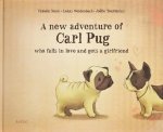 New Adventure of Carl Pug: Who Falls in Love and Gets a Girlfriend