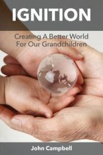 Ignition: Creating a Better World for Our Grandchildren