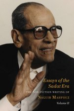 Essays of the Sadat Era - The Non-fiction Writing of Naguib Mahfouz: Volume II