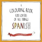 Buena Vista! An Adult Colouring Book for Lovers of All Things Spanish