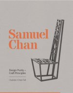 Samuel Chan: Design Purity and Craft Principles