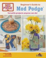 Beginner's Guide to Mod Podge