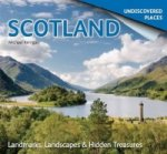 Scotland Undiscovered: Landmarks, Landscapes & Hidden Places