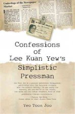 CONFESSIONS OF LEE KUAN YEWS SIMPLISTIC