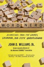 Word Nerd - Dispatches from the Games, Grammar, and Geek Underground