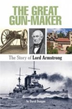 Great Gun-Maker the Story of Lord Armstrong