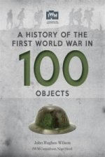 History of the First World War in 100 Objects