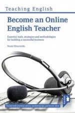 Become an Online English Teacher: Essential Tools, Strategies and Methodologies for Building a Successful Business