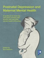 Postnatal Depression and Maternal Mental Health
