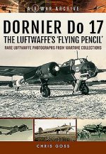 Dornier Do 17 the Luftwaffe's 'Flying Pencil'