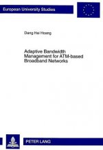 Adaptive Bandwidth Management for ATM-based Broadband Networks