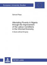 Alleviating Poverty in Nigeria Through the Improvement of the Labour Conditions in the Informal Economy