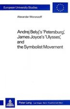 Andrej Belyj's Petersburg, James Joyce's Ulysses and the Symbolist Movement