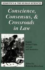 Conscience, Consensus, & Crossroads in Law