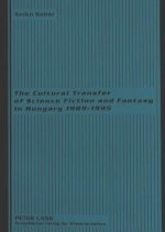 Cultural Transfer of Science Fiction and Fantasy in Hungary 1989-1995