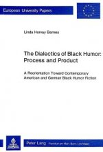 Dialectics of Black Humor - Process and Product