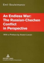 Endless War: the Russian-Chechen Conflict in Perspective