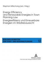 Energy Efficiency and Renewable Energies in Town Planning Law Energieeffizienz Und Erneuerbare Energien im Staedtebaurecht
