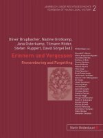 Erinnern und Vergessen/Remembering and Forgetting