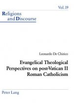 Evangelical Theological Perspectives on Post-Vatican II Roman Catholicism