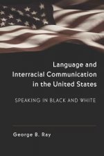 Language and Interracial Communication in the U. S.