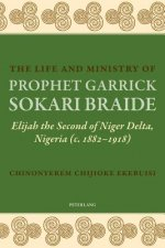 Life and Ministry of Prophet Garrick Sokari Braide