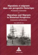 Migrations and Migrants in Historical Perspective