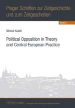 Political Opposition in Theory and Central European Practice