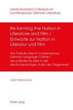 Re-forming the Nation in Literature and Film Entwuerfe Zur Nation in Literatur Und Film