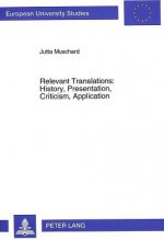 Relevant Translations: History, Presentation, Criticism, Application