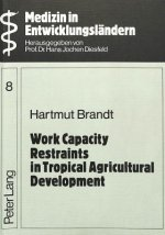 Work Capacity Restraints in Tropical Agricultural Development