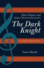 Hans Zimmer and James Newton Howard's The Dark Knight