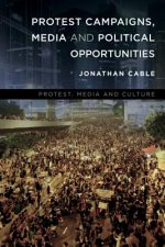 Protest Campaigns, Media and Political Opportunities