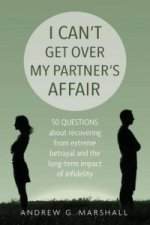 I Can't Get Over My Partner's Affair