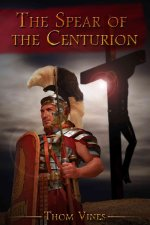 SPEAR OF THE CENTURION THE