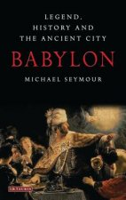 BABYLON LEGEND HISTORY AND THE ANCI