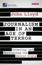 JOURNALISM IN AN AGE OF TERROR