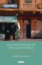 OCCIDENTALISMS IN THE ARAB WORLD