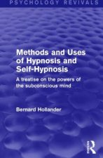 Methods and Uses of Hypnosis and Self-Hypnosis