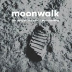 Moonwalk: The Story of the Apollo 11 Moon Landing