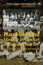 Hand-In-Hand: History of Cricket in Guyana, 1865-1897