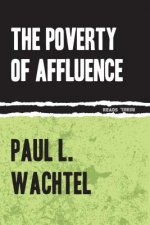 Poverty of Affluence