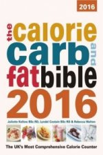 Calorie, Carb and Fat Bible 2016: The UK's Most Comprehensive Calorie Counter