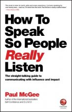 How to Talk So People Really Listen