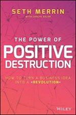 Power of Positive Destruction