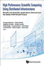 High Performance Scientific Computing Using Distributed Infrastructures: Results and Scientific Applications Derived from the Italian Pon Recas Projec