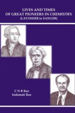 Lives and Times of Great Pioneers in Chemistry