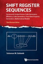 Shift Register Sequences: Secure And Limited-access Code Generators, Efficiency Code Generators, Prescribed Property Generators, Mathematical Models (