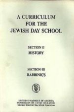 Curriculum for the Jewish Day School History Section 2 and Rabbinics Section 3